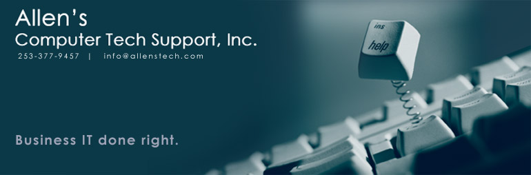 Allen's Computer Tech Support, Inc. | 253-377-9457 | info@allenstech.com | Business IT done right.